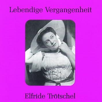 Lebendige Vergangenheit - Elfriede Trötschel