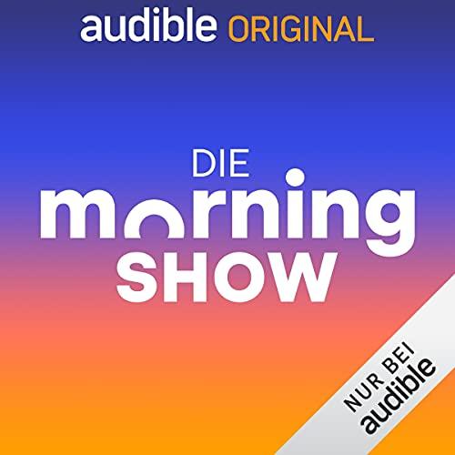 Die Audible Morningshow (Original Podcast)
