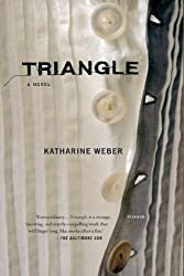 Cover of Katherine Weber's novel Triangle.