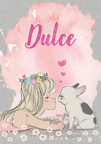 Dulce: Cuaderno de notas A5 | Nombre personalizado Dulce | Regalo de cumpleaños para la esposa, mamá, hermana, hija | Linda chica con bulldog | 120 páginas rayadas, formato A5 (14.8 x 21 cm)