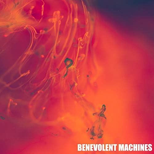Benevolent Machines