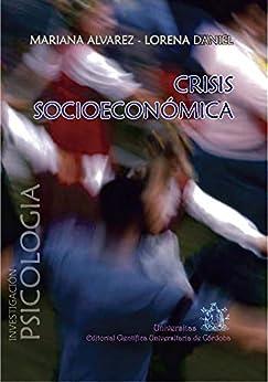 Crisis socioeconómica: Sintomatología mental y estrategias de afrontamiento (Spanish Edition) by [Mariana Inés  Alvarez , María Lorena  Daniel]