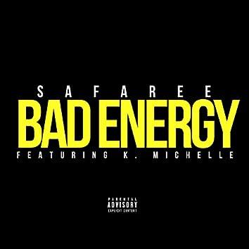 Bad Energy (feat. K. Michelle)