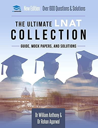 The Ultimate LNAT Collection: 3 Books In One, 600 Practice Questions & Solutions, Includes 4 Mock Pa