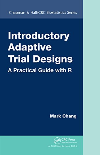 Introductory Adaptive Trial Designs: A Practical Guide with R (Chapman & Hall/CRC Biostatistics Seri