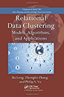 Relational Data Clustering: Models, Algorithms, and Applications (Chapman & Hall/Crc Data Mining and Knoweldge Discovery)