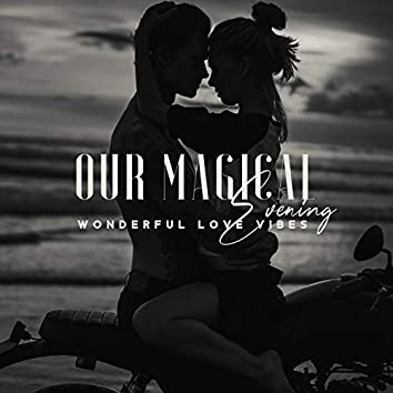 Our Magical Evening – Wonderful Love Vibes, Candlelight Dinner. Soft Background Jazz for Perfect Date