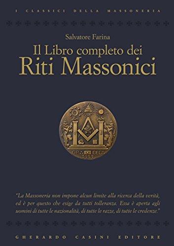 Il libro completo dei riti massonici (I classici della massoneria)
