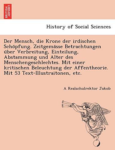 Jakob, A: Mensch, die Krone der irdischen Scho¨pfung. Zeitge