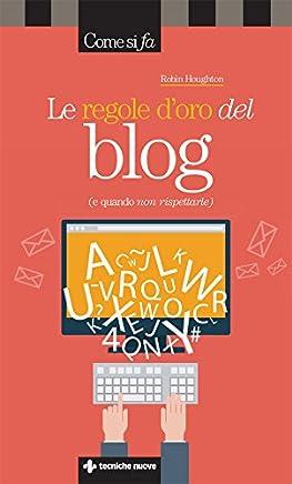 Le regole doro del blog: e quando non rispettarle