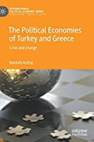The Political Economies of Turkey and Greece: Crisis and Change (International Political Economy Series)