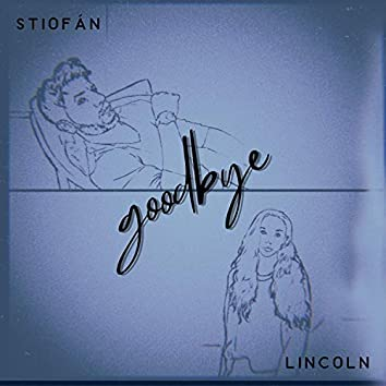 Goodbye (feat. Lincoln)