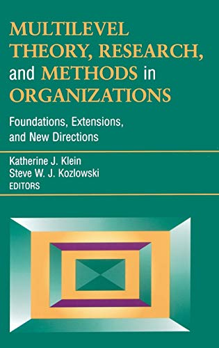 Multilevel Theory, Research, and Methods in Organizations: Foundations, Extensions, and New Directions (Siop Frontier Series)