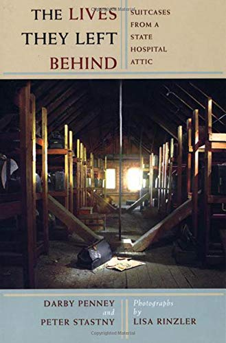 The Lives They Left Behind: Suitcases from a State Hospital Attic PDF Books