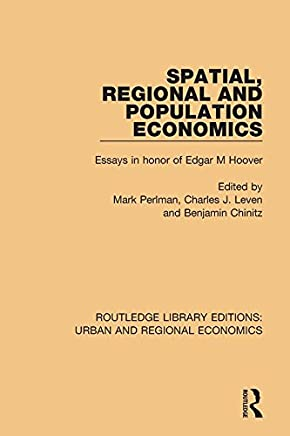 Spatial, Regional and Population Economics: Essays in honor of Edgar M Hoover (Routledge Library Editions: Urban and Regional Economics Book 15) (English Edition)