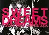 VAMPS/SWEET DREAMS ROAD MOVIE OF VAMPS IN U.S.A