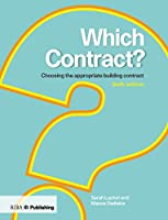 Which Contract?: Choosing The Appropriate Building Contract