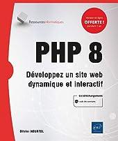 PHP 8 - Développez un site web dynamique et interactif d'Olivier Heurtel