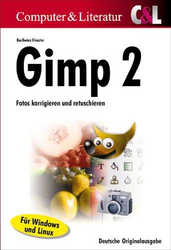 Gimp 2: Fotos korrigieren und retuschieren