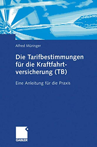 Die Tarifbestimmungen für die Kraftfahrtversicherung (TB): Eine Anleitung für die Praxis