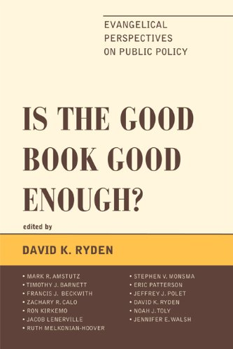 Is the Good Book Good Enough?: Evangelical Perspectives on Public Policy (English Edition)
