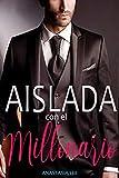 Aislada con el millonario: (romance erótico español)