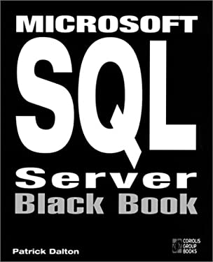 Microsoft SQL Server Black Book: The Database Designer's and Administrator's Essential Guide to Setting Up Efficient Client-Server Tasks with SQL Server