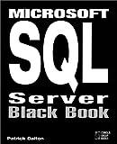 Microsoft SQL Server Black Book: The Database Designer's and Administrator's Essential Guide to Setting up Efficient Client Server Tasks with SQL Server