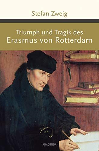 Triumph und Tragik des Erasmus von Rotterdam (Große Klassiker zum kleinen Preis, Band 187)