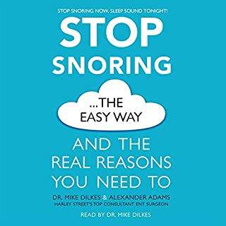 Stop Snoring the Easy Way     And the Real Reasons You Need To              De :                                                                                                                                 Dr Mike Dilkes,                                                                                        Alexander Adams                               Lu par :                                                                                                                                 Dr Mike Dilkes                      Durée : 59 min     Pas de notations     Global 0,0