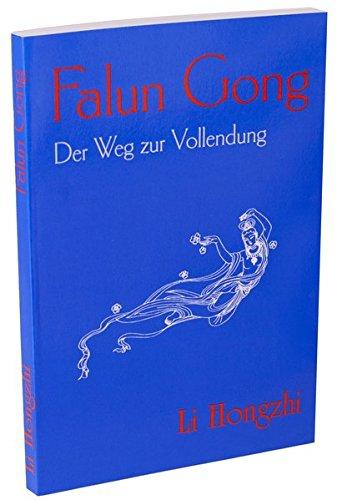 Falun Gong: Der Weg zur Vollendung