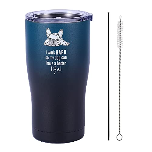 Dog Mom Tumbler - French Bulldog - I Work Hard So My Dog Can Have A Better Life - Dog Dad, Dog Mom Gifts for Dog Lovers (Midnight, 20 Oz)