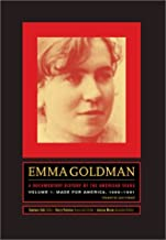 Emma Goldman: A Documentary History of the American Years, Vol. 1: Made for America, 1890-1901 by Emma Goldman (2003-04-17)