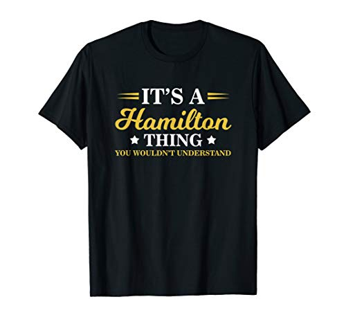 A Hamilton Thing, You Wouldn't Understand T-Shirt