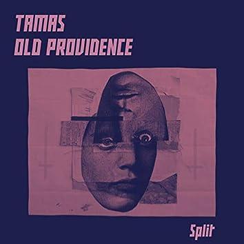 Split:  Tamas Old Providence