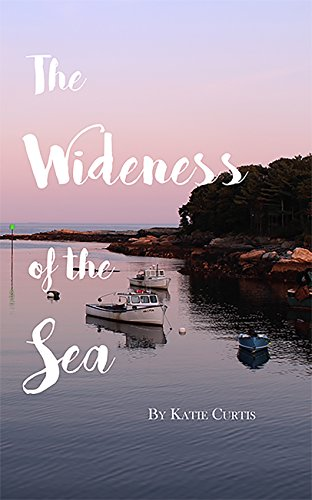 The Wideness of the Sea by [Katie Curtis]