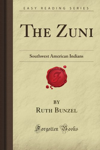 The Zuni: Southwest American Indians (Forgotten Books)