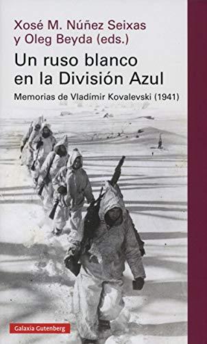 Un ruso blanco en la División Azul: Memorias de Vladímir Kovalevski (1941) (Ensayo)