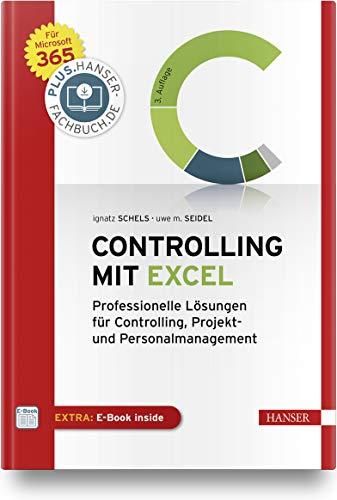 Controlling mit Excel: Professionelle Lösungen für Controlling, Projekt- und Personalmanagement. Für Microsoft 365. Inkl. E-Book