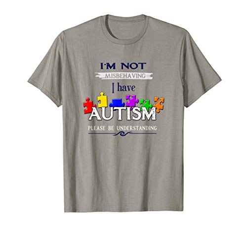 I'm Not Misbehaving I Have Autism | Autism Awareness T-Shirt