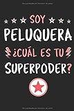Soy Peluquera ¿Cuál Es Tu Superpoder?: Diario Libreta de Notas Para Peluquera   Dimensiones 15,24 x 22,86 cm   110 Páginas