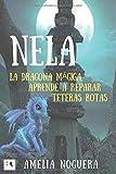 Nela, la dragona mágica, aprende a reparar teteras rotas (Spanish Edition)