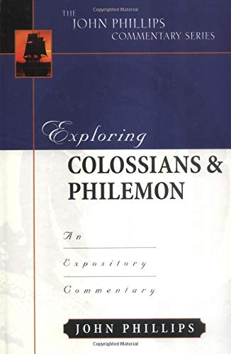 Exploring Colossians and Philemon (John Phillips Commentary Series)