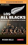 Los All Blacks: Los Secretos Detrás Del Mejor Equipo Del Mundo