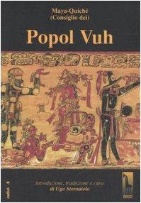 Popol Vuh o Libro del Consiglio dei Maya-Quiché