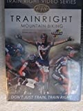 Carmichael Training Systems CTS Presents TRAIN RIGHT VIDEO SERIES - Trainright Mountain Biking - with USA Cycling Coach of the Year Dean Golich (Dvd) 60 minute specialized workout.