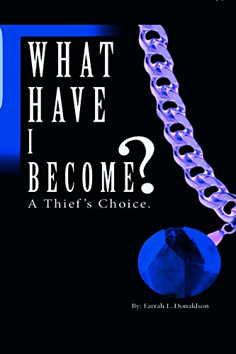 What Have I Become?: A Thief's Choice (English Edition)