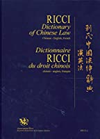 Ricci Dictionary of Chinese Law, Chinese-english, French/ Dictionnaire Ricci Du Droit Chinois, Chinois-anglais, Français: Traditional Chinese