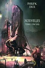 Nouvelles - Tome 1 : 1947-1953 - Nouvelles, Tome 1 / 1947-1953 de Philip K. Dick