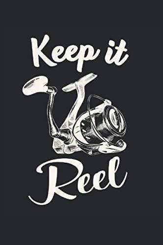 Keep it Reel: Angler Sprüche Geschenke Notizbuch liniert (A5 Format, 15,24 x 22,86 cm, 120 Seiten)